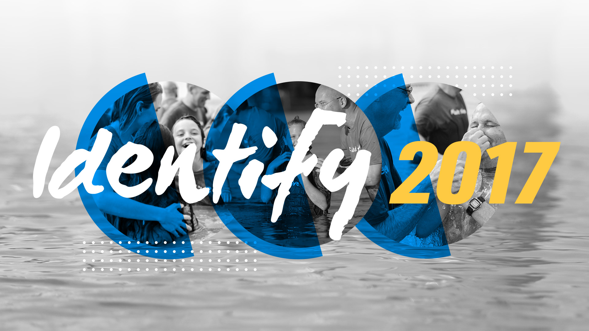Identify 2017: Outdoor Baptism Celebration
