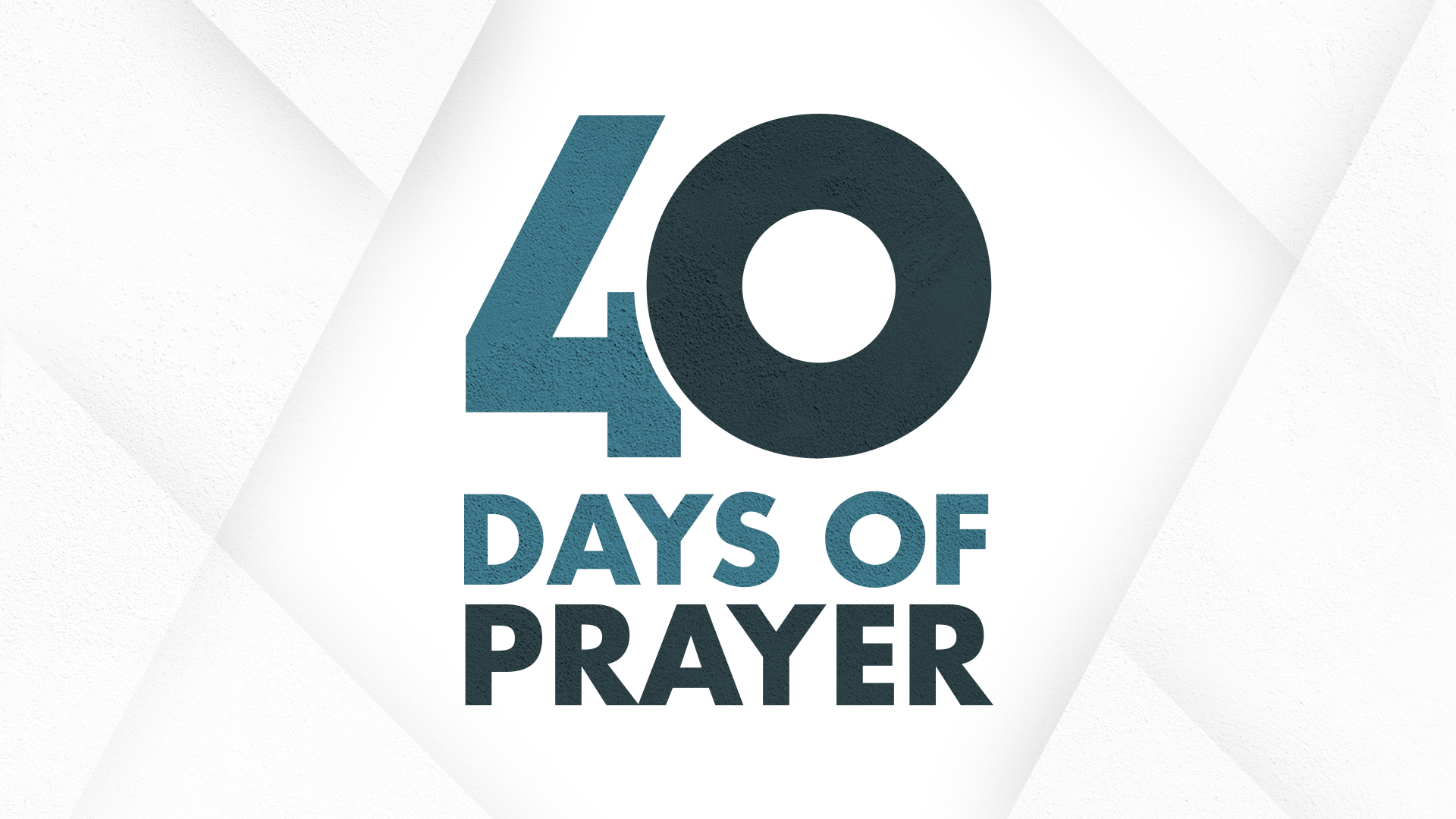 Sermon Series: 40 Days of Prayer