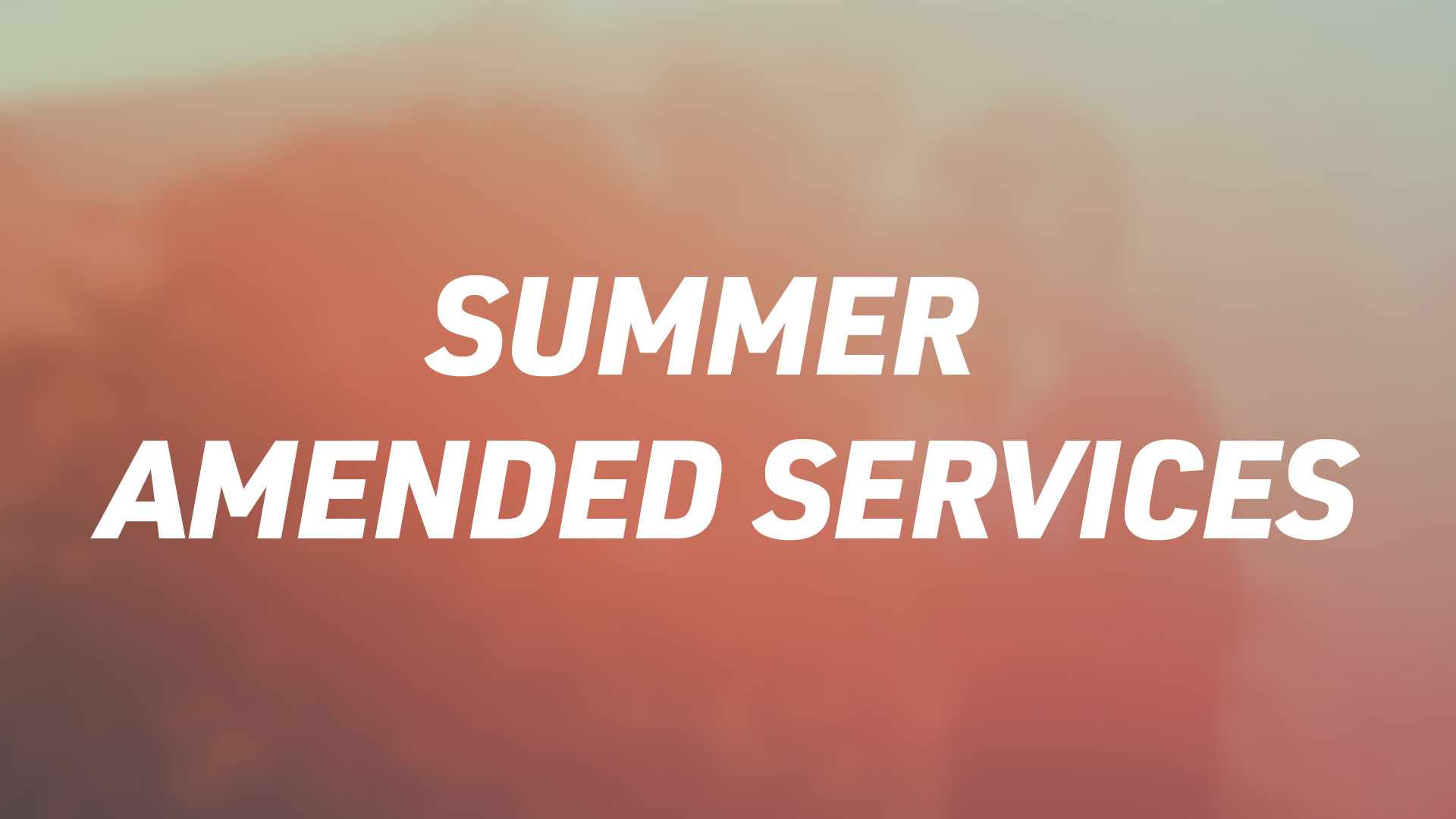 Summer Amended Services