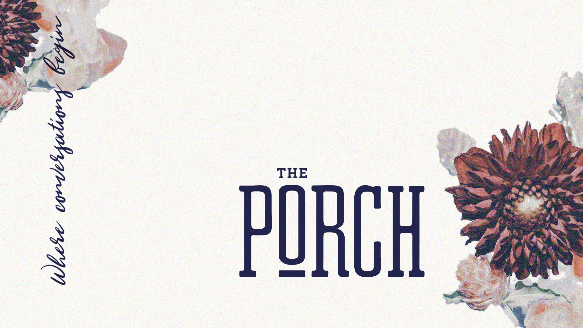 The Porch: Where Conversations Begin